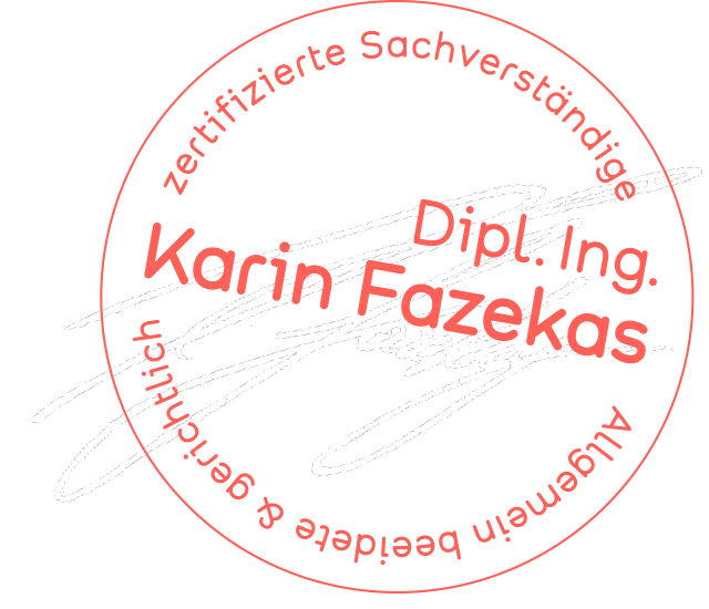 Stempel Dipl.Ing. Karin Fazekas Gerichtssachverständige Nutzwertgutachten